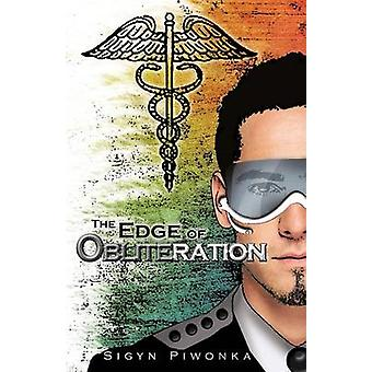 The Edge of Obliteration by Piwonka & Sigyn