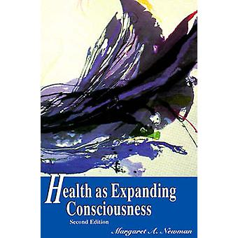 Health as Expanding Consciousness by Newman & Margaret A.