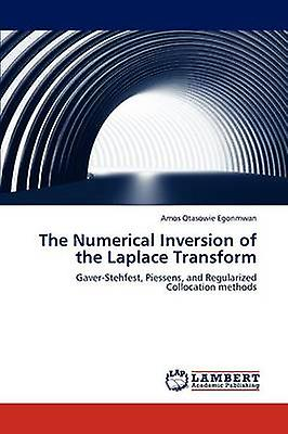 The Numerical Inversion of the Laplace Transform by Egonmwan & Amos Otasowie