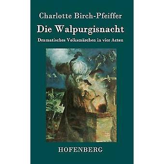 Die Walpurgisnacht by Charlotte BirchPfeiffer