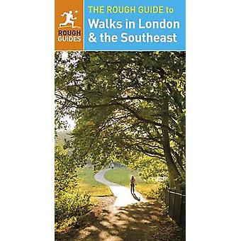 The Rough Guide to Walks in London & the Southeast by Helena Smith -