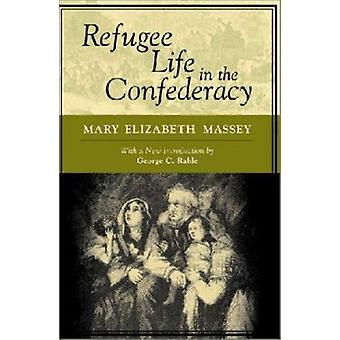 Refugee Life in the Confederacy (New edition) by Mary Elizabeth Masse