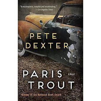 Paris Trout by Pete Dexter - 9780812987386 Book