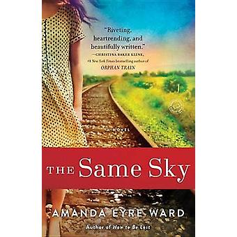 The Same Sky by Amanda Eyre Ward - 9781101883761 Book