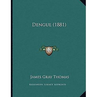 Dengue (1881) by James Gray Thomas - 9781165325573 Book