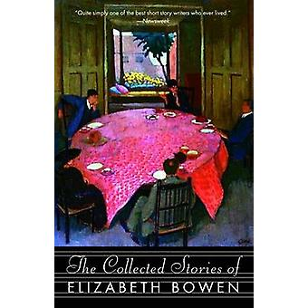 The Collected Stories of Elizabeth Bowen by Elizabeth Bowen - 9781400