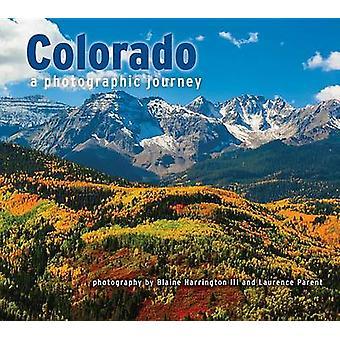 Colorado - A Photographic Journey by Blaine Harrington - Laurence Pare