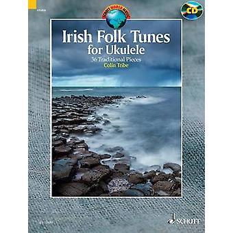 Irish Folk Tunes for Ukulele - 36 Traditional Pieces by Colin Tribe -
