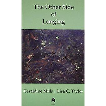 The Other Side of Longing by Geraldine Mills - Lisa C. Taylor - 97818
