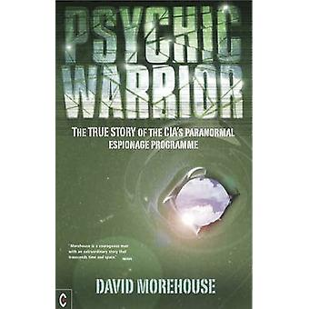 Psychic Warrior - The True Story of the CIA's Paranormal Espionage Pro