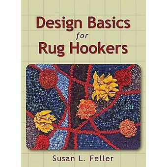Design Basics for Rug Hookers by Susan L. Feller - 9781881982777 Book