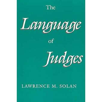 The Language of Judges by Lawrence M. Solan - 9780226767918 Book