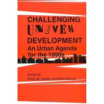 Challenging Uneven Development: An Urban Agenda for the 1990s