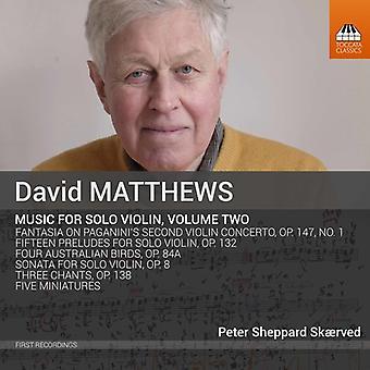 Matthews / Skaerved - David Matthews: musik for Solo Violin V2 [CD] USA import