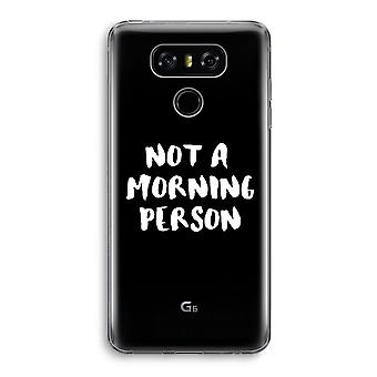 LG G6 Transparent Case - Morning person