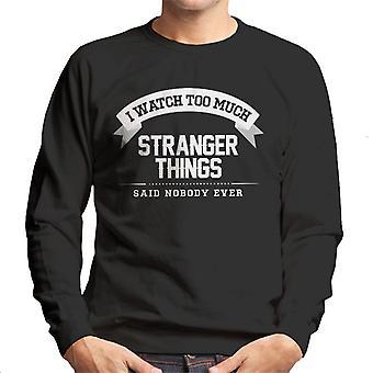 Veo demasiada cosas extraño nadie dijo alguna vez la camiseta de los hombres