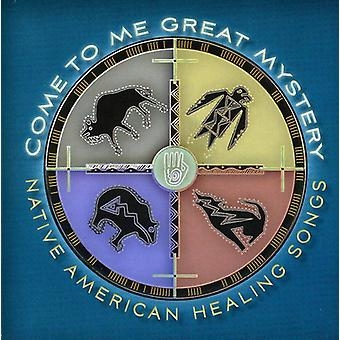 Come to Me Great Mystery: Native America - Come to Me Great Mystery: Native America [CD] USA import