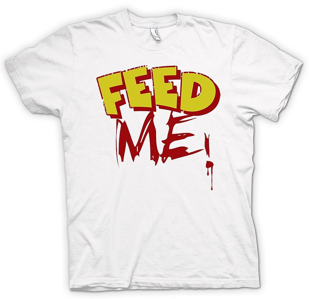 Mens t-skjorte-Feed Me! -Funny Quote