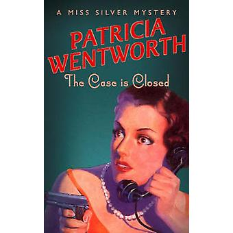 The Case is Closed by Patricia Wentworth - 9780340200469 Book