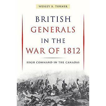 Generales británicos en la guerra de 1812 - alto mando en las cañadas por W