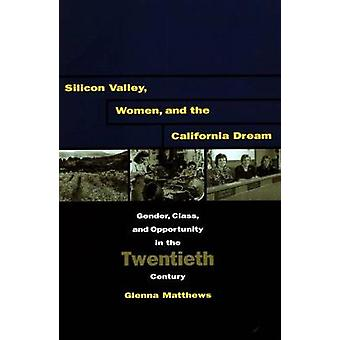 Silicon Valley - Women and the California Dream - Gender - Class and O
