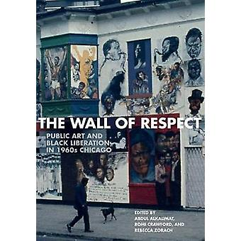 The Wall of Respect - Public Art and Black Liberation in 1960s Chicago