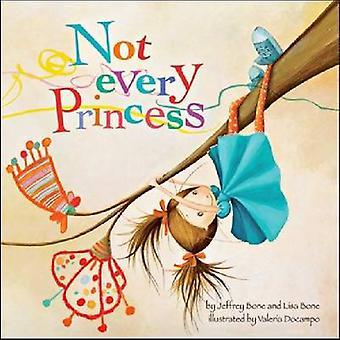 Not Every Princess by Jeffrey Bone - Lisa Bone - Valeria Docampo - 97