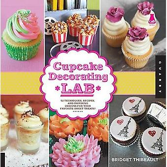 Cupcake Decorating Lab - 52 Techniques - Recipes - and Inspiring Desig