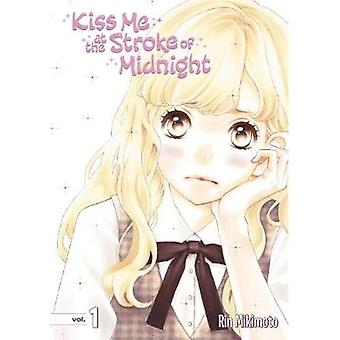Kiss Me At The Stroke Of Midnight 1 by Rin Mikimoto - 9781632364944 B