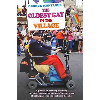 The Oldest Gay in the Village by George Montague - 9781782199168 Book