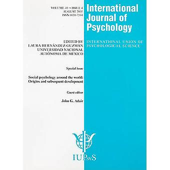 Social Psychology Around the World - Origins and Subsequent Developmen
