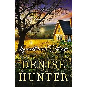 Sweetbriar Cottage by Denise Hunter - 9780718090487 Book