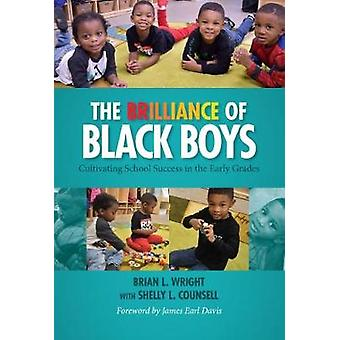 The Brilliance of Black Boys - Cultivating School Success in the Early