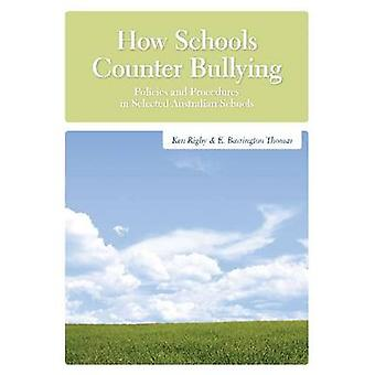 How Schools Counter Bullying - Policies and Procedures in Selected Aus