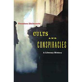 Cults and Conspiracies - A Literary History by Theodore Ziolkowski - 9