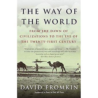 Vägen för världen: från gryningen av civilisationer att tröskeln till det tjugoförsta århundradet