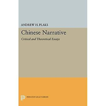 Chinese Narrative: Critical and Theoretical Essays (Princeton Legacy Library)
