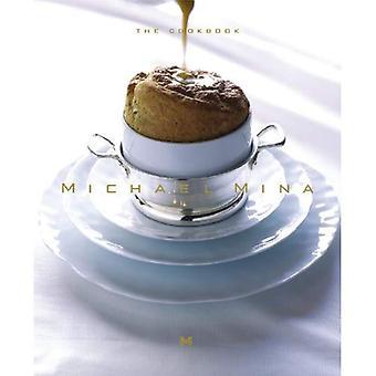 Michael Mina: Trios and Classic Recipes: The Cookbook: Trios and Classic Recipes