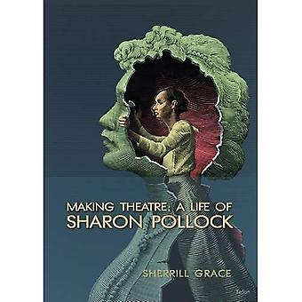 Making Theatre: A Life of Sharon Pollock