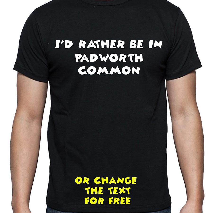 I'd Rather Be In Padworth common Black Hand Printed T shirt