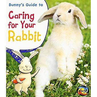 Bunny's Guide to Caring for Your Rabbit (Heinemann First Library: Pets' Guides)