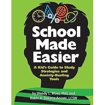 Schule erleichtert: Ein Kind Guide, Strategien und Instrumente Angst-Zerschlagung zu studieren