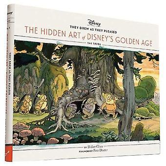 Ils ont attiré comme ils le plaisir: l'Art caché de l'âge d'or de Disney