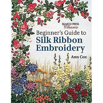 Beginner's Guide to Silk Ribbon Embroidery (Search Press Classics)