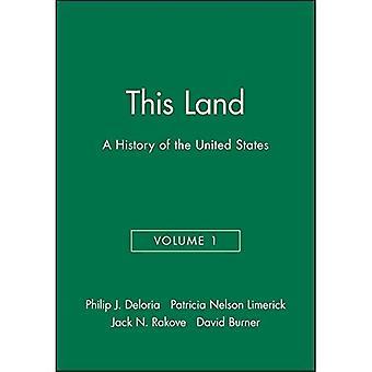 Dieses Land: Eine Geschichte der Vereinigten Staaten