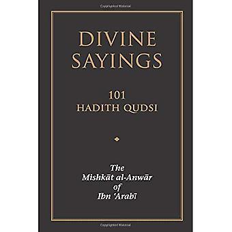 Divine Sayings: 101 Hadith Qudsi: Mishkat Al-Anwar