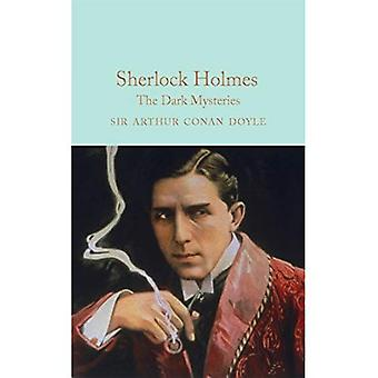 Sherlock Holmes: The Dark Mysteries (Macmillan Collector's Library)