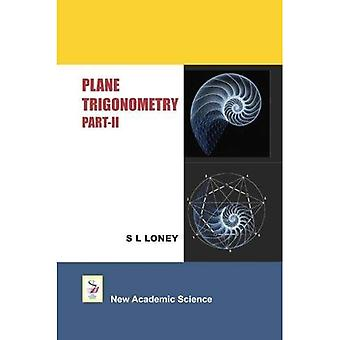 Plane Trigonometry: Part 2
