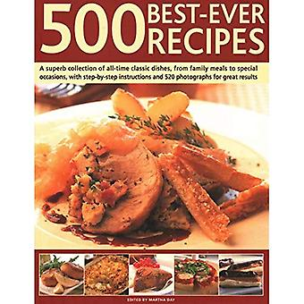 500 Best-Ever Recipes: A superb collection of all-time favourite dishes, from family meals to special occasions, shown in� 500 colour photographs for� great results every time