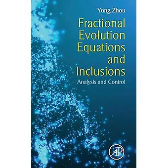 Fractional Evolution Equations and Inclusions by Zhou & Yong